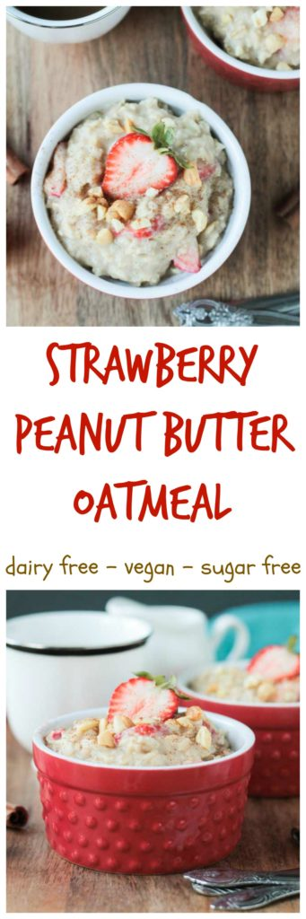 Strawberry Peanut Butter Oatmeal - quick and easy, this satisfying dairy free oatmeal is sure to please kids and adults alike. Sweetened only with healthy bananas, there are no added sugars!