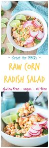 Raw Corn Radish Salad - make the most of summer's finest with this surprisingly flavorful, yet simple, fresh salad. It's easy to make and is the perfect side dish for summer BBQ's, backyard parties, or potlucks. Gluten free, oil free, sugar free, dairy free, and vegan!