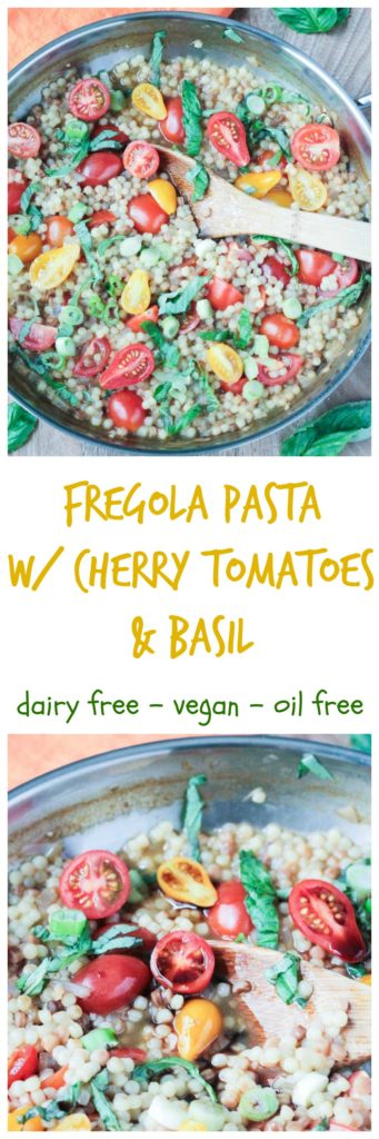 Fregola Pasta w/ Cherry Tomatoes & Basil - quick and easy, this simple pasta dish makes a perfect light meal or flavorful side dish. Perfect for a weeknight! Dairy free, oil free and vegan!