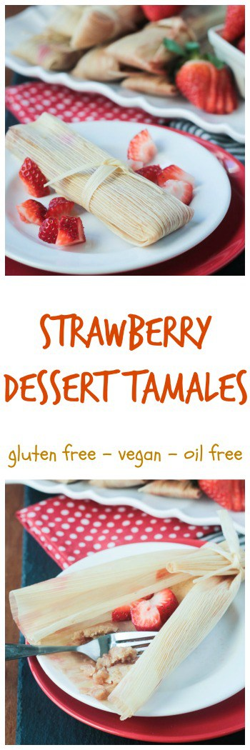 Vegan Strawberry Dessert Tamales - Homemade tamales are easier than you think! These amazing tamales from Vegan Tamales Unwrapped by Dora Stone will inspire you to make tamales at home all the time! Perfect for Valentine's Day, entertaining, or any time you want to impress friends or family. Bonus - these are tamales are gluten free and vegan! #vegan #glutenfree #tamales #mexican #strawberries #dessert #dairyfree #oilfree #vegetarian #valentinesday