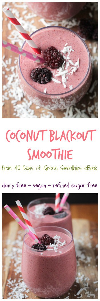 Coconut Blackout Smoothie (a.k.a, Coconut Blackberry Smoothie) from 40 Days of Green Smoothies eBook by Becky Striepe. vegan, dairy free, gluten free, soy free, smoothies, clean eating, plant based