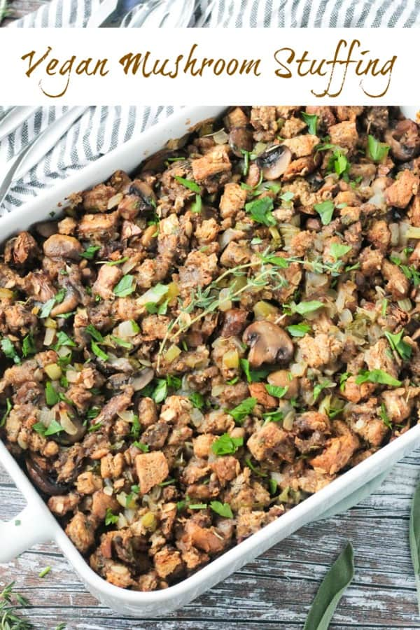 Vegan Stuffing with Mushrooms - classic Thanksgiving stuffing (or dressing) made vegan with mushrooms, celery, and lots of herbs. It's soft, moist, and fluffy with just the right amount of crispy edges. Make sure this dish is on your holiday table! #vegan #stuffing #thanksgiving #dressing #mushrooms #bread #holidays #easy