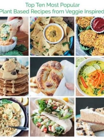Collage of Top Ten Most Popular Plant Based Recipes from Veggie Inspired 2017