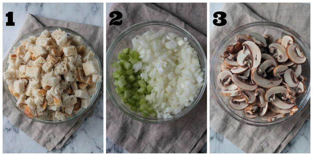3 photo collage: diced bread; diced onion and celery; sliced mushrooms.